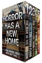 HORROR HAS A NEW HOME - The Angel Hill Box Set ebook by C. Dennis Moore