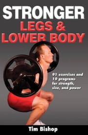 Stronger Legs & Lower Body ebook by Tim Bishop