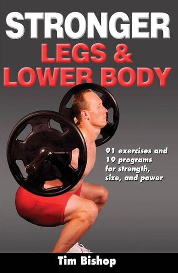 Stronger Legs & Lower Body ebook by Bishop,Tim