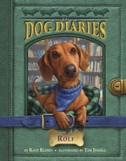 Dog Diaries #10: Rolf ebook by Kate Klimo,Tim Jessell