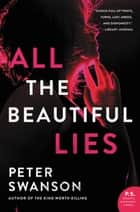 All the Beautiful Lies - A Novel ebook by Peter Swanson