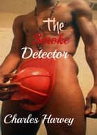 The Smoke Detector ebook by Charles Harvey