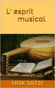 L' esprit musical ebook by Erik Satie