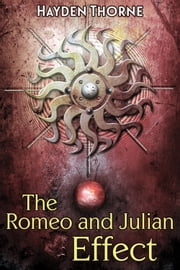 The Romeo and Julian Effect ebook by Hayden Thorne