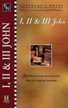 Shepherd's Notes: I, II & III John ebook by Rodney Combs