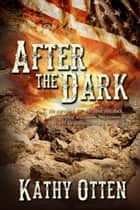 After the Dark ebook by Kathy  Otten