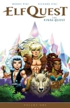 Elfquest: The Final Quest Volume 1 eBook by Richard Pini, Wendy Pini