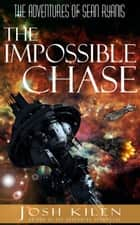 Sean Ryanis & The Impossible Chase - The Adventures of Sean Ryanis, #1 ebook by