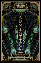 Armistice - Book 2 in the Amberlough Dossier ebook by Lara Elena Donnelly
