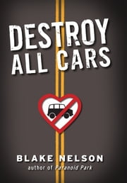 Destroy All Cars ebook by Blake Nelson