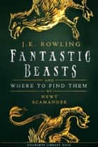 Fantastic Beasts and Where to Find Them ebook by