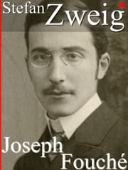 Joseph Fouché ebook by Stefan Zweig