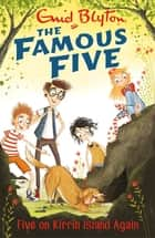 Five On Kirrin Island Again - Book 6 ebook by Enid Blyton