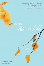 After the Leaves Fall ebook by Nicole Baart