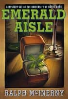 Emerald Aisle ebook by Ralph McInerny