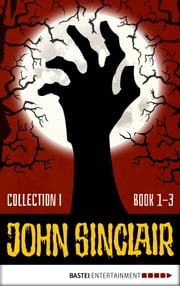 John Sinclair - Collection 1 - Book 1 - 3 ebook by Gabriel Conroy