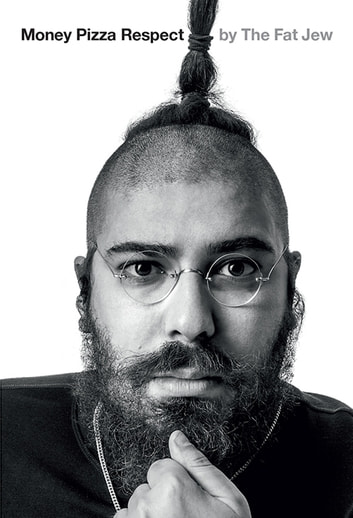 Money, Pizza, Respect - The Funniest Book You'll Ever Read ebook by Ostrovsky,Josh 'The Fat Jew'