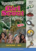The Giggling Ghost Girl Scout Mystery ebook by Carole Marsh