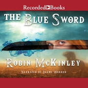 The Blue Sword audiobook by Robin McKinley