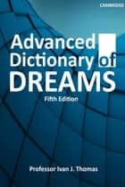 Advanced Dictionary Dreams 5th Edition ebook by Ivan J. Thomas