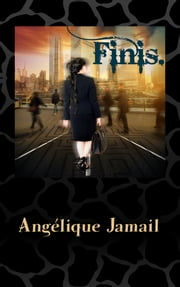 Finis. ebook by Angélique Jamail