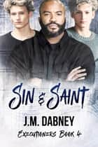 Sin & Saint ebook by J.M. Dabney