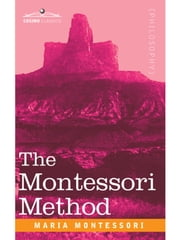 The Montessori Method ebook by Maria Montessori