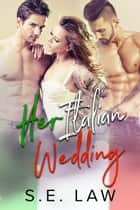 Her Italian Wedding ebook by S.E. Law