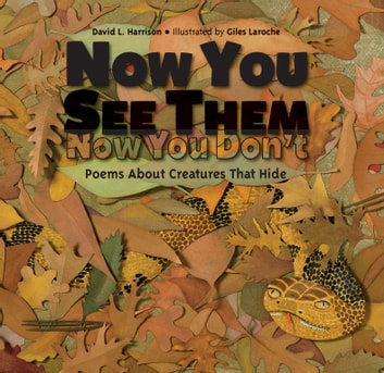 Now You See Them, Now You Don't - Poems About Creatures that Hide ebook by David L. Harrison