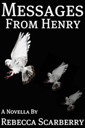 Messages from Henry ebook by Rebecca Scarberry