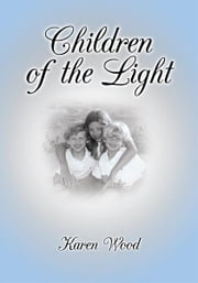 Children of the Light ebook by Karen Wood