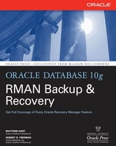 Oracle Database 10g RMAN Backup & Recovery ebook by Matthew Hart,Robert G. Freeman