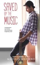 Saved by the Music - Saints & Sinners, #2 ebook by Kaithlin Shepherd