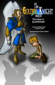 The Golden Knight #1 The Boy is Summoned ebook by Steven Clark