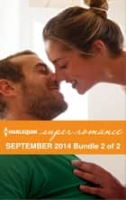 Harlequin Superromance September 2014 - Bundle 2 of 2 - An Anthology ebook by Jennifer Lohmann, Claire McEwen, Kathleen Pickering
