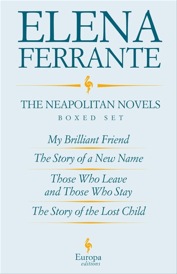 The Neapolitan Novels Boxed Set ebook by Elena Ferrante