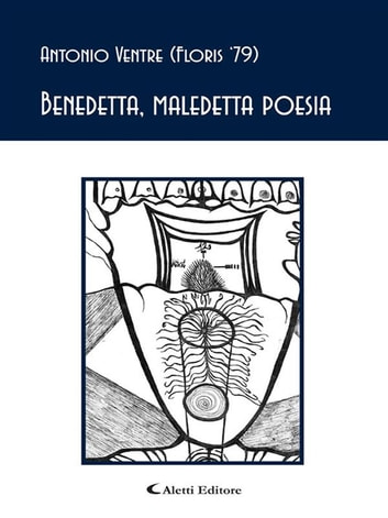 Benedetta, maledetta poesia ebook by Antonio Ventre