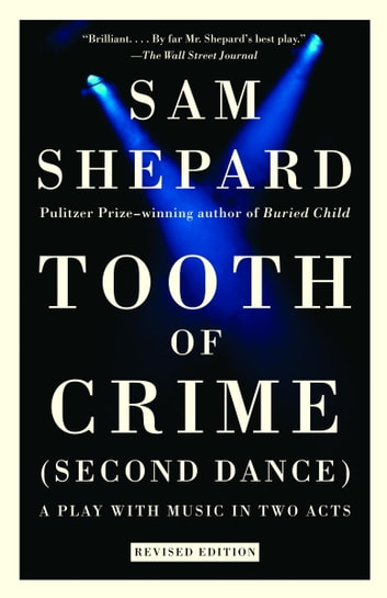 Tooth of Crime - Second Dance ebook by Sam Shepard