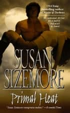 Primal Heat ebook by Susan Sizemore