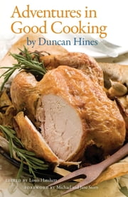 Adventures in Good Cooking ebook by Louis Hatchett,Duncan Hines,Michael Stern