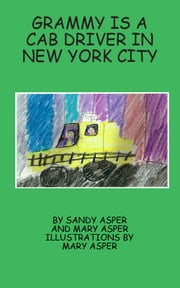 Grammy is a Cab Driver in New York City ebook by Sandra Asper