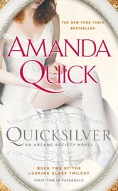 Quicksilver - Book Two of the Looking Glass Trilogy ebook by Amanda Quick