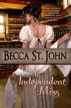 An Independent Miss - Women of the Woods, #3 ebook by Becca St. John