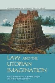 Law and the Utopian Imagination ebook by Austin Sarat,Lawrence Douglas,Martha Umphrey