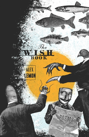 The Wish Book - Poems ebook by Alex Lemon