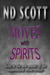 Moves With Spirits ebook by Scott,ND