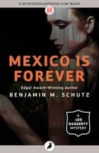 Mexico Is Forever ebook by Benjamin M. Schutz