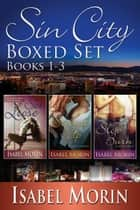 Sin City Boxed Set Books 1-3 - Sin City ebook by Isabel Morin