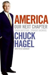 America: Our Next Chapter - Tough Questions, Straight Answers ebook by Chuck Hagel,Peter Kaminsky