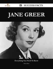 Jane Greer 82 Success Facts - Everything you need to know about Jane Greer ebook by Ruby Blake